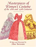 Masterpieces of Women's Costume of the 18th and 19th Centuries (Dover Fashion and Costumes)