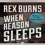 When Reason Sleeps | Rex Burns