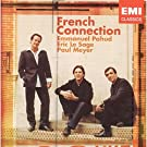 FRENCH CONNECTION - Emmanuel Pahud , Eric Le Sage , Paul Meyer