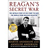Reagan's Secret War: The Untold Story of His Fight to Save the World from Nuclear Disaster ~ Annelise Graebner...