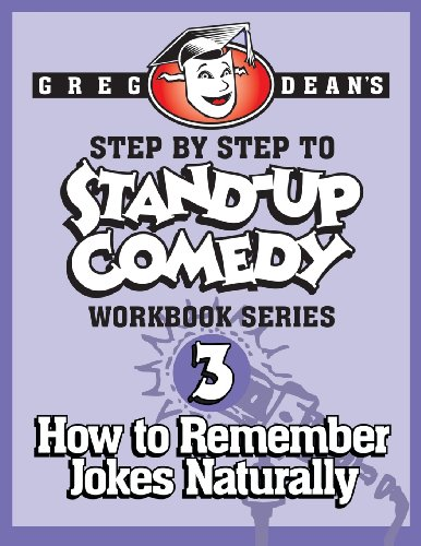 Step By Step to Stand-Up Comedy, Workbook Series: Workbook 3: How to Remember Jokes Naturally