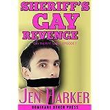 Sheriff's Gay Revenge (gay blackmail bdsm erotica) (Gay Sheriff Serial Book 1) ~ Jen Harker