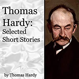 Thomas Hardy: Selected Short Stories | [Thomas Hardy]