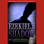 Ezekiel's Shadow | David Ryan Long