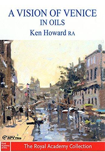 A Vision of Venice in Oils - Ken Howard OBE RA