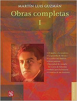 Obras completas, I (Letras Mexicanas) (Spanish Edition): Guzmán