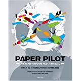 Paper Pilot: The Paper Airplane Pilot's Manual. With 24 Do-it-youself Punch-out Projectsby Benjamin Hayes