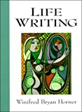 img - for By Winifred Bryan Horner - Life Writing: 1st (first) Edition book / textbook / text book