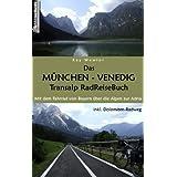 """Das M�nchen - Venedig Transalp RadReiseBuch: Mit dem Fahrrad von Bayern �ber die Alpen zur Adria. inkl. Dolomiten-Radwegvon """"Kay Wewior"""""""