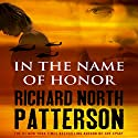 In the Name of Honor Audiobook by Richard North Patterson Narrated by John Bedford Lloyd
