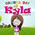 Colorful Day of Kyla |  Jupiter Kids