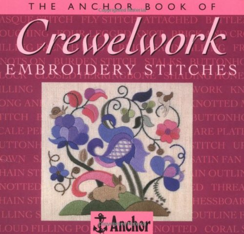 The Anchor Book of Crewelwork Embroidery Stitches (The Anchor Book Series) PDF
