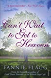 Can't Wait to Get to Heaven (0099507641) by Flagg, Fannie
