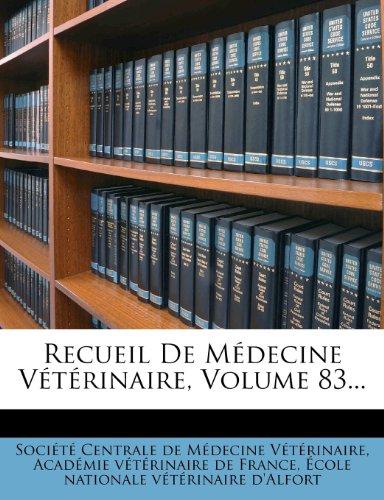 Recueil De Médecine Vétérinaire, Volume 83...