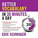 Better Vocabulary in 30 Minutes a Day: Better English Series Audiobook by Edie Schwager Narrated by Sean Pratt