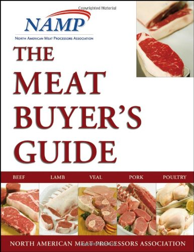 The Meat Buyers Guide : Meat, Lamb, Veal, Pork and Poultry (Meat Buyers compare prices)
