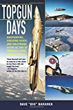 img - for Topgun Days: Dogfighting, Cheating Death, and Hollywood Glory as One of America's Best Fighter Jocks book / textbook / text book