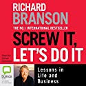 Screw It, Let's Do It Audiobook by Richard Branson Narrated by Adrian Mulraney