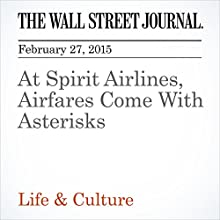 At Spirit Airlines, Airfares Come With Asterisks (       UNABRIDGED) by Scott McCartney Narrated by Ken Borgers