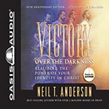 Victory Over the Darkness: Realizing the Power of Your Identity in Christ | Livre audio Auteur(s) : Neil T. Anderson Narrateur(s) : Neil T. Anderson