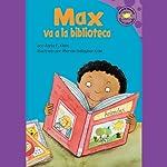 Max va a la biblioteca (Max Goes to the Library)   Adria F. Klein