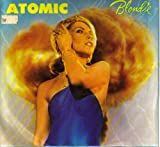 Blondie - Atomic/die Young Stay Pretty