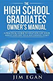 img - for The High School Graduates Owner's Manual: A Practical Guide to Help You Get Your Adult Life Off to a Successful Start book / textbook / text book