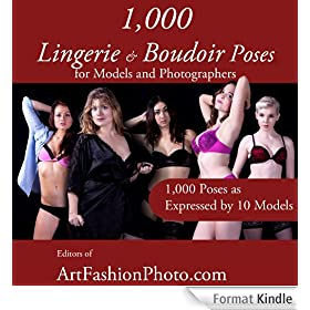 1,000 Lingerie and Boudoir Poses for Models and Photographers (English Edition)