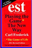 """""""EST: Playing The Game* The New Way  *The Game Of Life"""