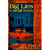Big Lies in Small Town ~ Karen Kennedy  Samoranos