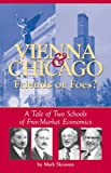 Vienna & Chicago, Friends or Foes?: A Tale of Two Schools of Free-Market Economics