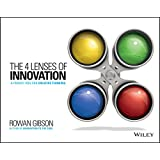 The Four Lenses of Innovation: A Power Tool for Creative Thinking