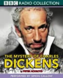 The Mystery of Charles Dickens (Radio Collection) Peter Ackroyd