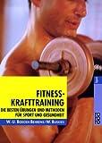 Fitness-Krafttraining: Die besten Übungen und Methoden für Sport und Gesundheit - Wend-Uwe Boeckh-Behrens, Wolfgang Buskies