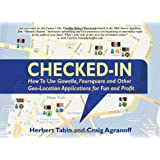 Checked-In: How To Use Gowalla, Foursquare and Other Geo-Location Applications For Fun and Profit ~ Herbert Tabin
