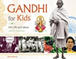 Gandhi for Kids: His Life and Ideas,...