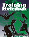 img - for Training Nutrition: The Diet and Nutrition Guide for Peak Performance book / textbook / text book