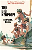 The Big Kerplop!: The Original Adventure of the Mad Scientists' Club (Mad Scientist Club) (1930900228) by Bertrand R. Brinley