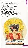 echange, troc Elisabeth Parinet - Une histoire de l'édition contemporaine XIXe-XXe siècle