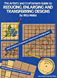 cover of The Artist's and Craftsman's Guide to Reducing, Enlarging and Transferring Designs (Dover Craft Books)