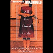 All the Finest Girls | [Alexandra Styron]