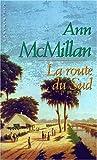 echange, troc Ann Mcmillan - La Route du Sud