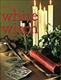 How to Be a White Witch (1843097796) by Green, Marian