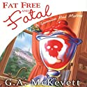 Fat Free and Fatal: Savannah Reid, Book 12 Audiobook by G. A. McKevett Narrated by Dina Pearlman
