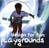 echange, troc MARTA ROJALS DEL ALAMO - Design for fun: playgrounds
