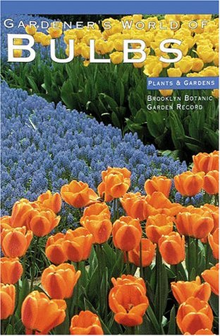 Gardener's World of Bulbs (Plants & Gardens)