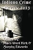 Indiana Crime Review 2013 (Volume 3)