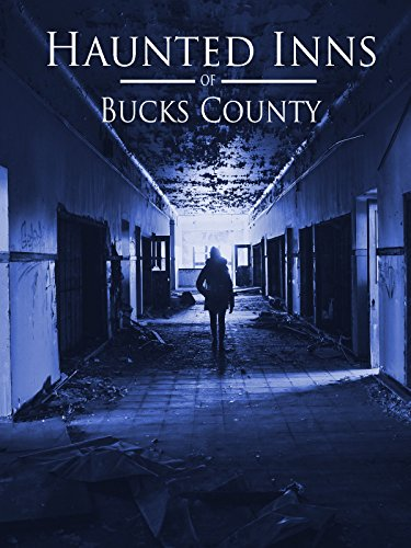 The Haunted Inns of Bucks County