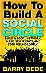 How To Build A Social Circle: Build A...