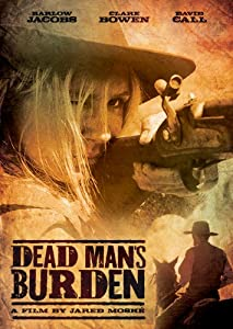 Amazon.com: Dead Man's Burden: Barlow Jacobs, Clare Bowen, David Call, Jared Moshe: Movies & TV